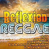 Play & Download Reflexion Reggae by Various Artists | Napster