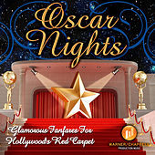Play & Download Oscar Nights - Glamorous Fanfares for Hollywood's Red Carpet by Hollywood Film Music Orchestra | Napster