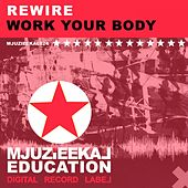 Play & Download Work Your Body by REwire | Napster