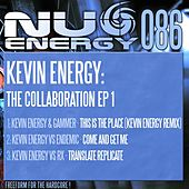 Play & Download Kevin Energy: The Collaboration 1 - Single by Kevin Energy | Napster