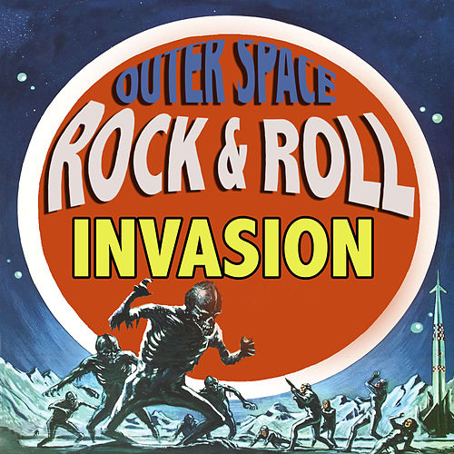 Play & Download Outer Space Rock & Roll Invasion by Various Artists | Napster