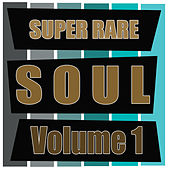 Play & Download Super Rare Soul, Vol. 1 by Various Artists | Napster