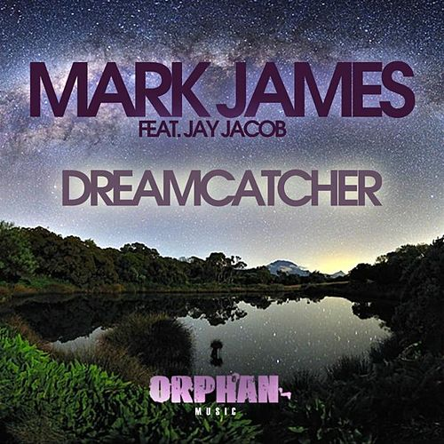 Play & Download Dreamcatcher by Mark James (2) | Napster