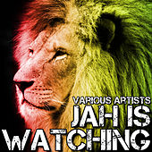 Play & Download Jah Is Watching by Various Artists | Napster