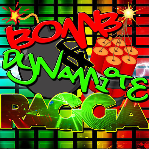 Play & Download Bomb & Dynamite Ragga by Various Artists | Napster