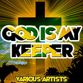 God Is My Keeper by Various Artists