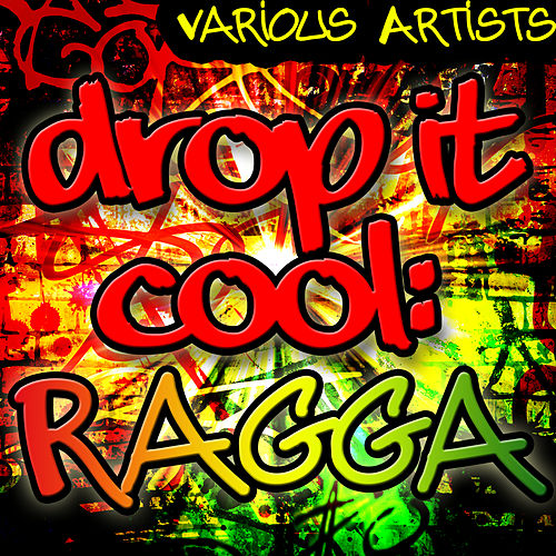 Drop It Cool: Ragga by Various Artists