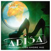 Play & Download Meraviglioso amore mio by Arisa | Napster
