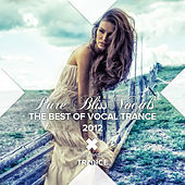 Pure Bliss Vocals-The Best Of Vocal Trance 2012 - EP by Various Artists