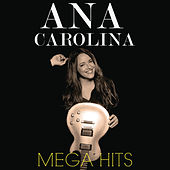 Mega Hits Ana Carolina by Ana Carolina