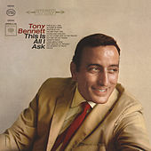 Play & Download This Is All I Ask by Tony Bennett | Napster