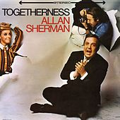 Play & Download Togetherness by Allan Sherman | Napster