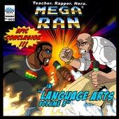 Play & Download Mega Ran in Language Arts, Vol 3 by Random AKA Mega Ran | Napster