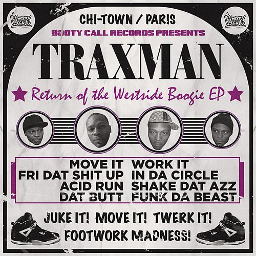 Play & Download Return of the Westside Boogie by Traxman | Napster