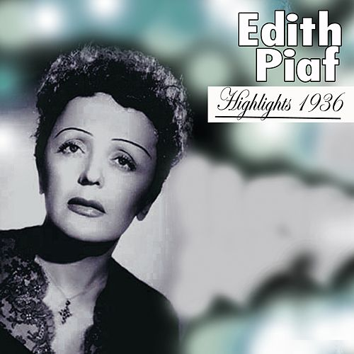 Play & Download Highlights (1936) by Edith Piaf | Napster