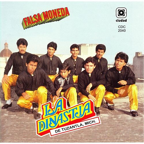 Play & Download Falsa Moneda by La Dinastia De Tuzantla Mich | Napster