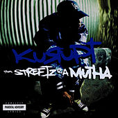 Tha Streetz Iz A Mutha (Digitally Remastered) by Kurupt