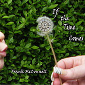 If The Time Comes by Frank McConnell