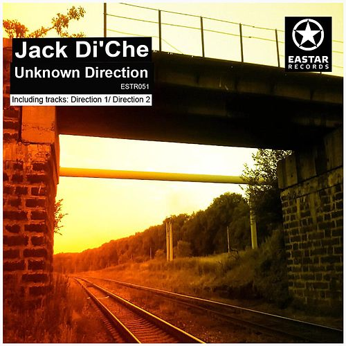 Play & Download Unknown Direction by Jack Di'Che | Napster