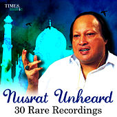 Play & Download Nusrat Unheard - 30 Rare Recordings by Nusrat Fateh Ali Khan | Napster