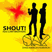 Shout! (feat. Cary Brothers) by Swiss American Federation