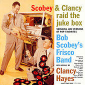 Scobey and Clancy Raid the Juke Box by Bob Scobey