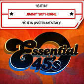 Play & Download Is It In / Is It In (Digital 45) by Jimmy Bo Horne | Napster