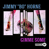 Play & Download Gimme Some by Jimmy Bo Horne | Napster