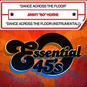 Play & Download Dance Across The Floor (Digital 45) by Jimmy Bo Horne | Napster