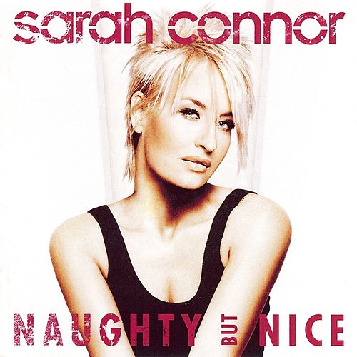 Naughty But Nice by Sarah Connor