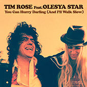 Play & Download You Can Hurry Darling (And I'll Walk Slow) by Tim Rose | Napster