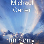Play & Download Im Sorry by Michael Carter | Napster