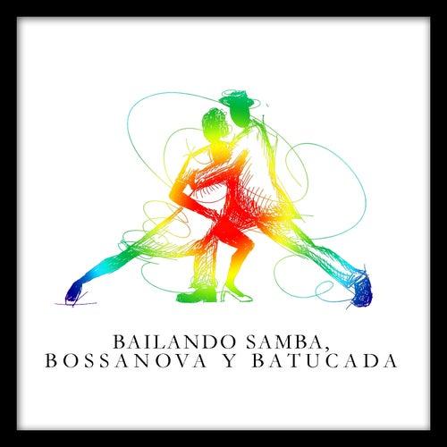Bailando Samba, Bossanova y Batucada by Various Artists
