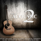Simply Acoustic 2 by Various Artists
