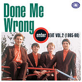 Play & Download Done Me Wrong: Ember Beat Vol. 2 (1965-66) by Various Artists | Napster