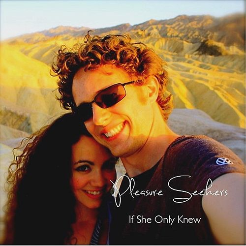 Play & Download If She Only Knew by Pleasure Seekers | Napster