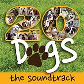 Twenty Dogs (the Soundtrack) by Rob Gardner