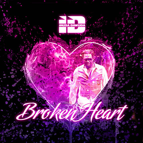 Play & Download Broken Heart by Inusa Dawuda | Napster