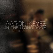 Play & Download In The Living Room by Aaron Keyes | Napster