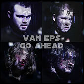Play & Download Go Ahead - Single by Van Eps | Napster