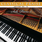 Play & Download Classical Praise 12: Solo Piano 3 by Patricia Spedden | Napster