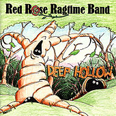 Play & Download Deep Hollow by Red Rose Ragtime Band | Napster