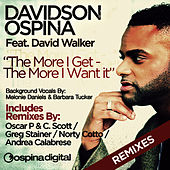 Play & Download The More I Get - The More I Want - Remixes by Davidson Ospina | Napster