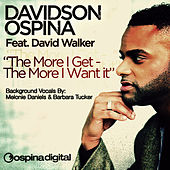 The More I Get - The More I Want by Davidson Ospina