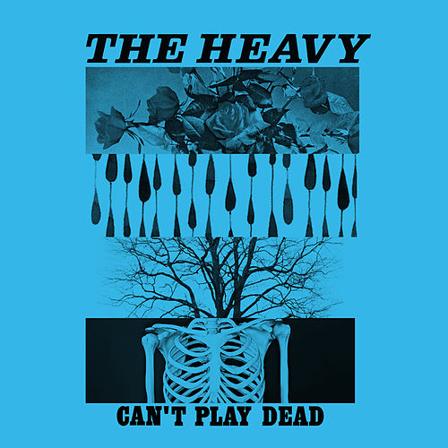 Can't Play Dead by The Heavy