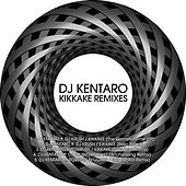 Play & Download Kikkake Remixes by DJ Kentaro | Napster