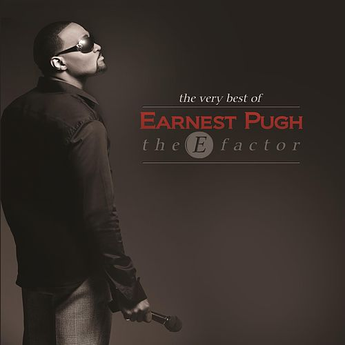 Best Of - The E Factor by Earnest Pugh