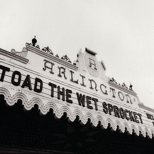 Play & Download Welcome Home: Live At The Arlington Theatre, Santa Barbara 1992 by Toad the Wet Sprocket | Napster
