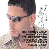 Volume 3 Greatest Hits Of Don Chezina And The Super Stars Of Reggaeton 2004 ....collectors Edition by Various Artists