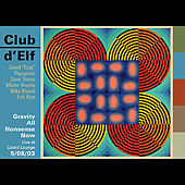 Play & Download Gravity All Nonsense Now: 5/08/03 by Club D'Elf | Napster